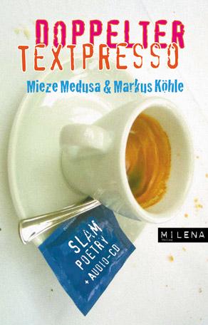 doppelter textpresso - mieze medusa & markus köhle